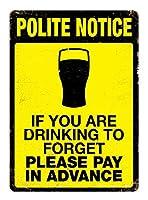 Polite Notice Drinking To Forget 金属板ブリキ看板警告サイン注意サイン表示パネル情報サイン金属安全サイン