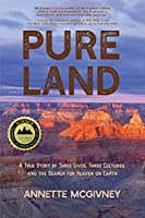 Pure Land: A True Story of Three Lives, Three Cultures and the Search for Heaven on Earth