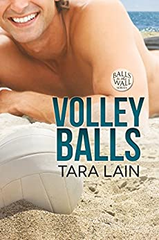 Volley Balls (Balls to the Wall Book 1) by [Lain, Tara]