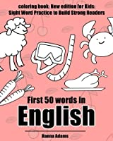 First 50 Words in English Coloring Book: Sight Word Practice to Build Strong Readers