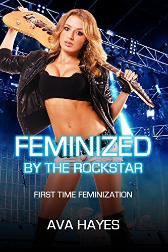 Feminized By The Rockstar: First Time Feminization (English Edition)