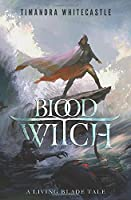 Bloodwitch: A Living Blade Novella (The Living Blade)