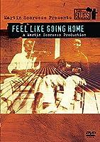 Scorsese Presents Blues: Feel Like Going Home [DVD] [Import]