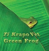 Ti Krapo Vet / 'green Frog