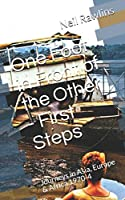 One Foot in Front of the Other - First Steps: Wanderings in Asia, Europe & Africa 1970-4