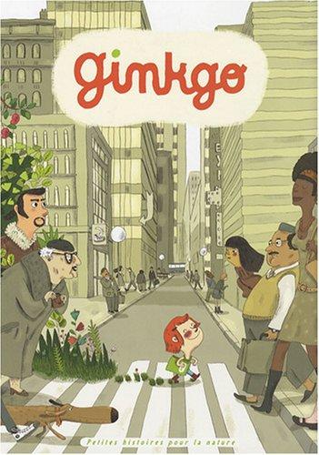 Ginkgo : Petites histoires pour la nature