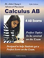 Dr. John Chung's Advanced Placement Calculus AB: Designed to help students get a perfect score on the exam.