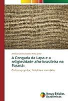 A Congada da Lapa e a religiosidade afro-brasileira no Paraná:: Cultura popular, história e memória