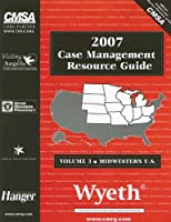 Case Management Resource Guide 2007: Volume 3: Mid-West U.s.