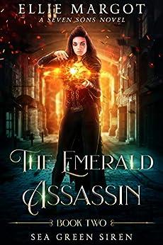 [Margot, Ellie, Starkey, Laurie, Andrele, Michael]のSea Green Siren: A Seven Sons Novel (The Emerald Assassin Book 2) (English Edition)