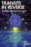 Transits in Reverse (Llewellyn's Modern Astrology Library)