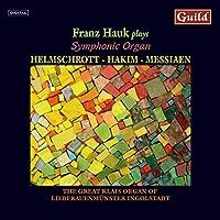 Franz Hauk Plays Symphonic Organ