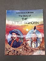 The Story of the Little Bighorn (Cornerstones of Freedom)