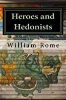 Heroes and Hedonists