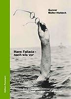 Hans Fallada - nach wie vor: Betrachtungen - Erinnerungen - Gespraeche - biographische Splitter