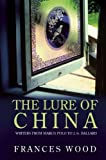 The Lure of China: Writers from Marco Polo to J. G. Ballard