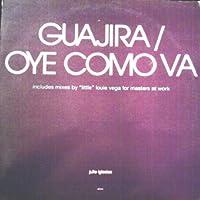 Guajira/Oye come va (Main Pass, 1994) / Vinyl Maxi Single [Vinyl 12'']
