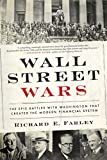Wall Street Wars: The Epic Battles with Washington that Created the Modern Financial System (English Edition)