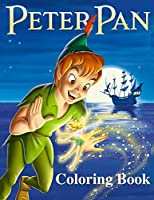 Peter Pan Coloring Book: Coloring Book for Kids and Adults with Fun, Easy, and Relaxing Coloring Pages (Coloring Books for Adults and Kids 2-4 4-8 8-12+)