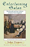 Entertaining Satan: Witchcraft and the Culture of Early New England【洋書】 [並行輸入品]