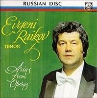 Evgeni Raikov Sings Arias From Operas
