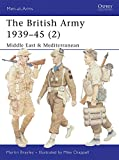 The British Army 1939-45 (2): Middle East & Mediterranean (Men-at-Arms)