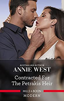 Contracted For The Petrakis Heir (One Night With Consequences Book 39) by [West, Annie]