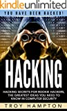 Hacking: Hacking Secrets for Rookie Hackers, The Greatest Ideas you Need to Know in Computer Security.: (Hacking, Computer...