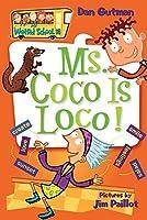 My Weird School #16: Ms. Coco Is Loco! by Dan Gutman(2007-02-27)