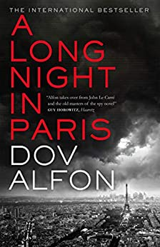 A Long Night in Paris: The must-read thriller from the new master of spy fiction by [Alfon, Dov]