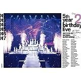 5th YEAR BIRTHDAY LIVE 2017.2.20-22 SAITAMA SUPER ARENA Day2  (Blu-Ray)