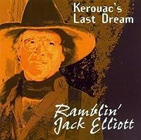Kerouac's Last Dream by RAMBLIN JACK ELLIOTT (1997-09-16)