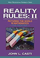 Reality Rules: II (Reality Rules: Picturing the World in Mathematics (Volume 2))