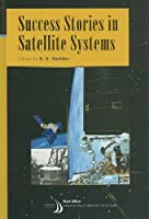 Success Stories in Satellite Systems (Library of Flight)