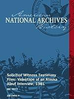 Solicited Witness Testimony Files: Videotape of an Alaska Aleut Interview 1981 [並行輸入品]