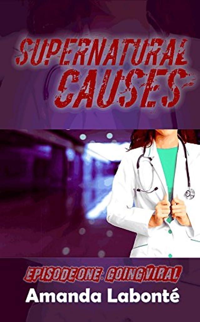 マサッチョモス絶えずGoing Viral (Supernatural Causes Book 1) (English Edition)