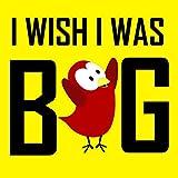 Children's Book: I Wish I Was Big [Children's books about birds] (English Edition)