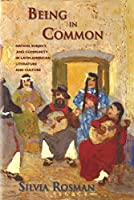 Being in Common: Nation, Subject, and Community in Latin American Literature and Culture (Bucknell Studies in Latin American Literature and Theory)
