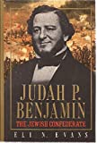 JUDAH P BENJAMIN THE JEWISH CONFEDERATE