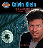 Calvin Klein Calvin Klein: Fashion Design Superstar (Crabtree Groundbreaker Biographies)