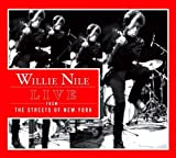 Live From The Streets Of New York by Willie Nile (2008-07-22)