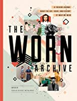 The Worn Archive: A Fashion Journal About the Art, Ideas, and History of What We Wear