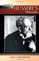 Historical Dictionary of Husserl's Philosophy (Historical Dictionaries of Religions, Philosophies and Movements)
