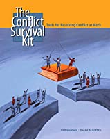 Conflict Survival Kit, The: Tools for Resolving Conflict at Work (Neteffect Series)