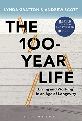 The 100-Year Life: Living and Working in an Age of Longevity