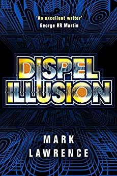 Dispel Illusion (Impossible Times Book 3) by [Lawrence, Mark]