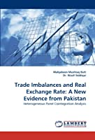 Trade Imbalances and Real Exchange Rate: A New Evidence from Pakistan