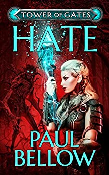 Hate: A LitRPG Novel (Tower of Gates Book 2) by [Bellow, Paul, Reads, LitRPG]