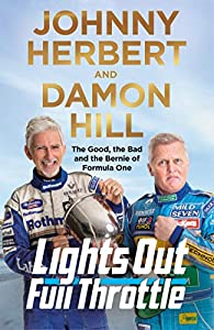 Lights Out, Full Throttle: The Good the Bad and the Bernie of Formula One (English Edition)