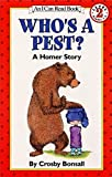 Who's a Pest?: A Homer Story (I Can Read Level 2)